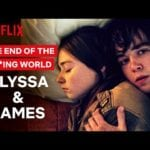 Entertainment: James and Alyssa's Love Story | The End of the F***ing World | Netflix