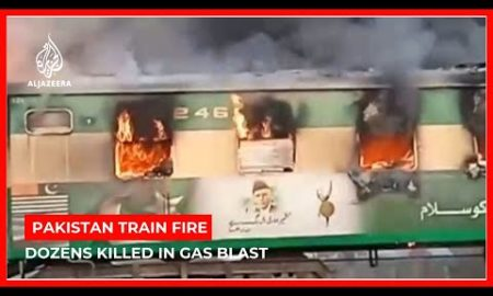 World News: Dozens killed in gas canister fire on Pakistan train