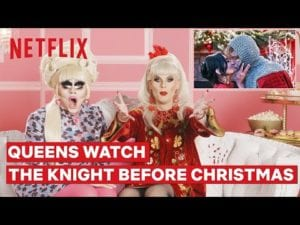 Entertainment: Drag Queens Trixie Mattel and Katya React to The Knight Before Christmas | I Like to Watch | Netflix