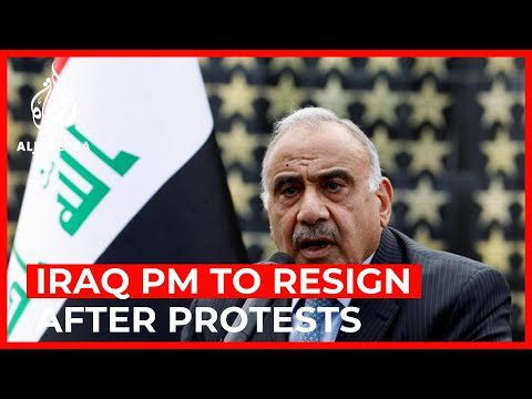 World News: Iraqi PM to resign after deadly anti-government protests