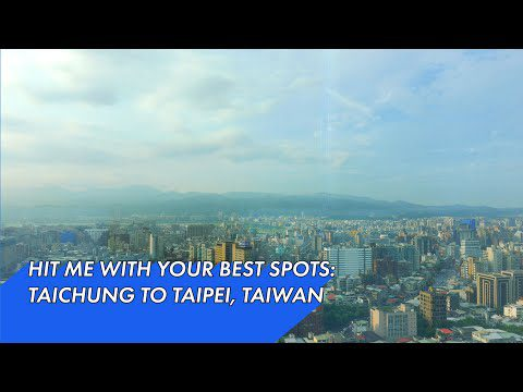 Travel: Must-Visit Spots in Taiwan – Travel Channel