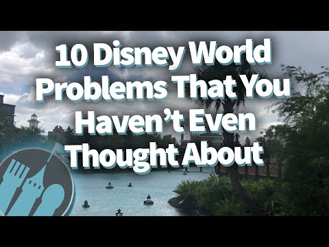 10 Disney World Problems That You Haven't Even Thought About!