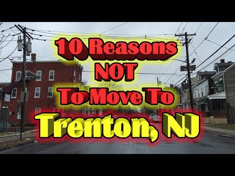 Top 10 reasons NOT to move to Trenton, New Jersey.