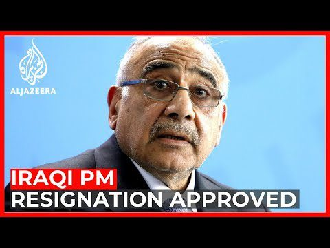 World News: Iraq parliament approves PM Adel Abdul Mahdi's resignation