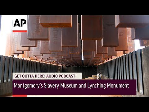 AP: Get Outta Here! Podcast: Revisit – Montgomery's Slavery Museum and Lynching Monument