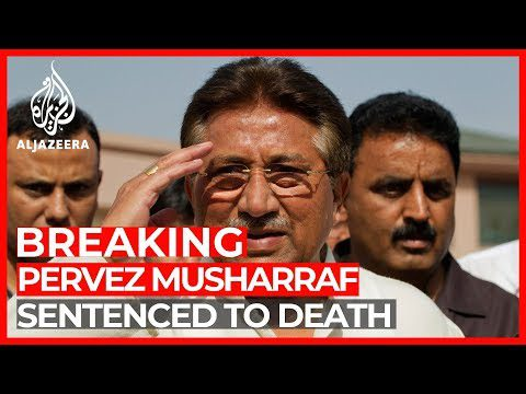 World News: Former Pakistani President Pervez Musharraf sentenced to death