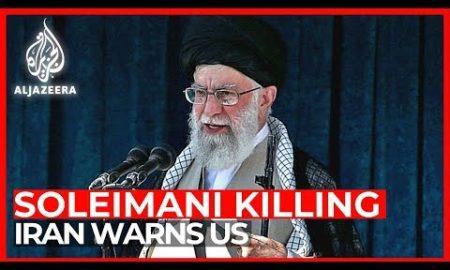 World News: Iran warns of revenge for US killing of Soleimani