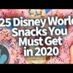 25 Disney World Snacks You MUST Get in 2020!
