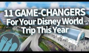 11 Game Changers For Your Disney World Trip This Year!