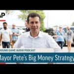 AP: Ground Game Podcast: Mayor Pete's Big Money Strategy